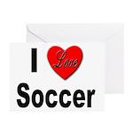 I Love Soccer Greeting Cards (Pk of 10)