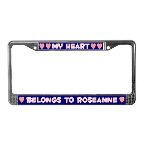 My Heart: Roseanne (#008) License Plate Frame