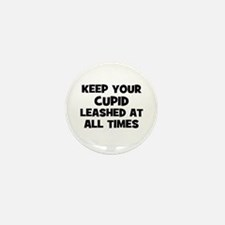 Keep Your Cupid Leashed At Al Mini Button (10 pack