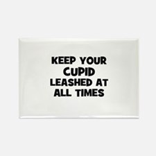 Keep Your Cupid Leashed At Al Rectangle Magnet