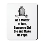 As a matter of fact, Someone  Mousepad