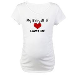 My Babysitter Loves Me! Shirt