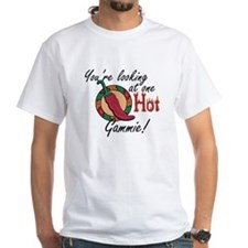 You're Looking at One Hot Gammie! Shirt