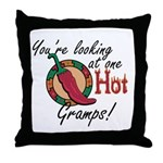 You're Looking at One Hot Gramps! Throw Pillow