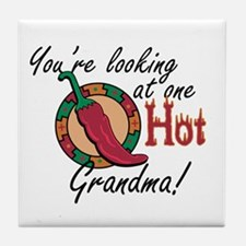 You're Looking at One Hot Grandma! Tile Coaster