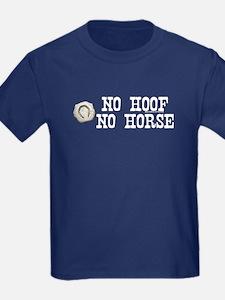 No hoof, no horse. T