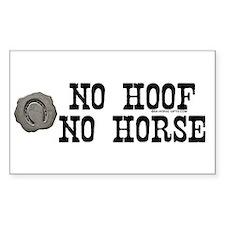 No hoof, no horse. Rectangle Decal