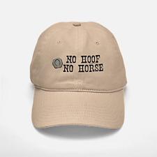 No hoof, no horse. Cap