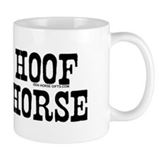 No hoof, no horse. Mug