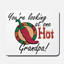 You're Looking at One Hot Grandpa! Mousepad