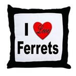 I Love Ferrets Throw Pillow