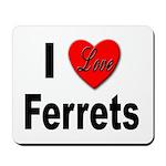 I Love Ferrets Mousepad