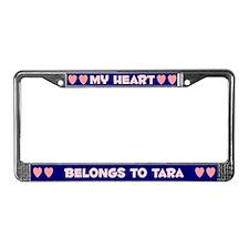 My Heart: Tara (#008) License Plate Frame