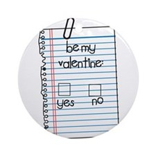 Be My Valentine: Check Yes or No Ornament (Round)