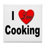 I Love Cooking for Cooks Tile Coaster