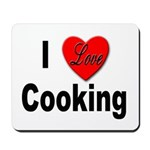 I Love Cooking for Cooks Mousepad