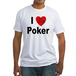 I Love Poker Fitted T-Shirt