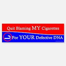 """Quit Blaming My Cigarettes"" Bumper Bumper Bumper Sticker"