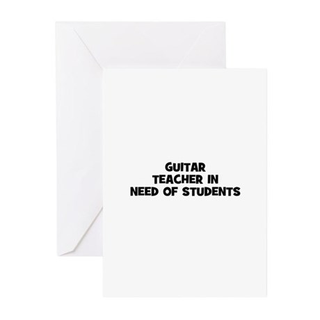 guitar teacher in need of stu Greeting Cards (Pk o