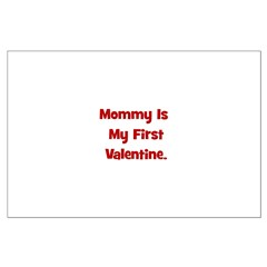 Mommy Is My First Valentine Posters