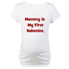 Mommy Is My First Valentine Shirt