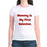 Mommy Is My First Valentine Jr. Ringer T-Shirt
