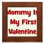 Mommy Is My First Valentine Framed Tile