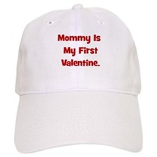 Mommy Is My First Valentine Baseball Cap