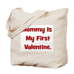 Mommy Is My First Valentine Tote Bag