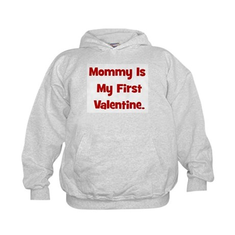 Mommy Is My First Valentine Kids Hoodie