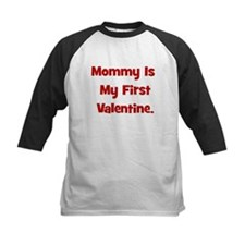 Mommy Is My First Valentine Tee