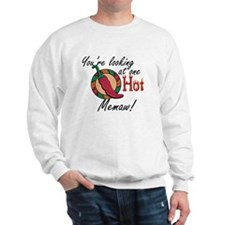 You're Looking at One Hot Memaw! Sweatshirt