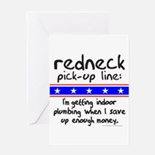 REDNECK PICK UP LINE Greeting Card