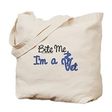 Bite Me, I'm A Vet. Veterinarian Tote Bag