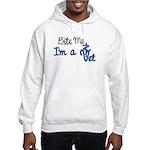 Bite Me, I'm A Vet. Veterinarian Hooded Sweatshirt