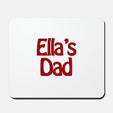 Ella's Dad Mousepad