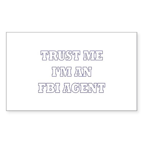 Trust Me I'm An FBI Agent Rectangle Sticker