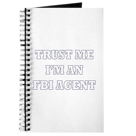 Trust Me I'm An FBI Agent Journal