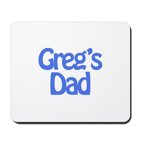 Greg's Dad Mousepad