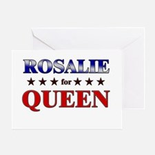 ROSALIE for queen Greeting Card