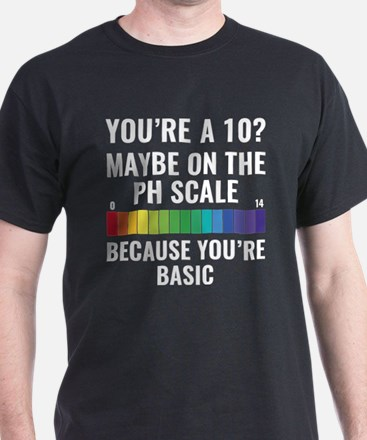 You're A 10? T-Shirt
