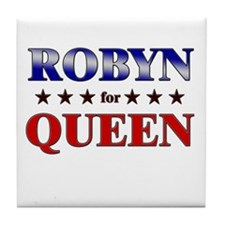 ROBYN for queen Tile Coaster