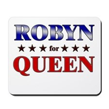 ROBYN for queen Mousepad