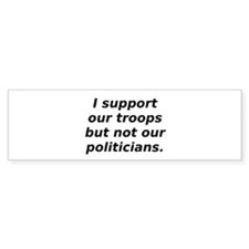 support our troops not our po Bumper Car Sticker