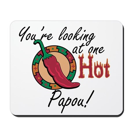 You're Looking at One Hot Papou! Mousepad