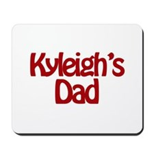 Kyleigh's Dad Mousepad