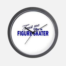 Trust Me I'm a Figure Skater Wall Clock