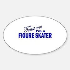 Trust Me I'm a Figure Skater Oval Decal