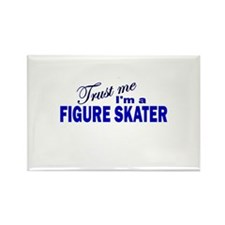 Trust Me I'm a Figure Skater Rectangle Magnet