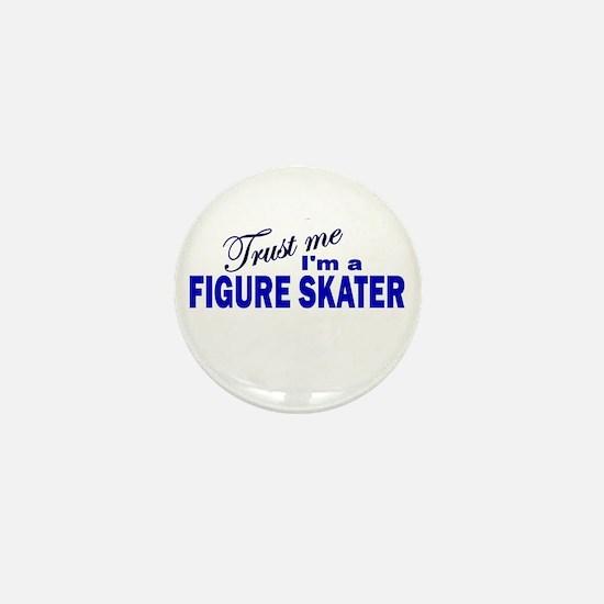 Trust Me I'm a Figure Skater Mini Button